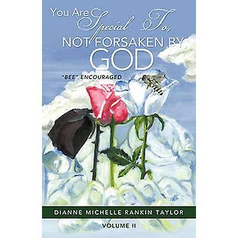 U bent speciaal voor niet verlaten door God door Taylor & Dianne Michelle Rankin