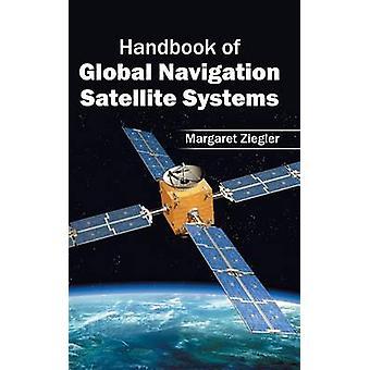 Handbook of Global Navigation Satellite Systems by Ziegler & Margaret