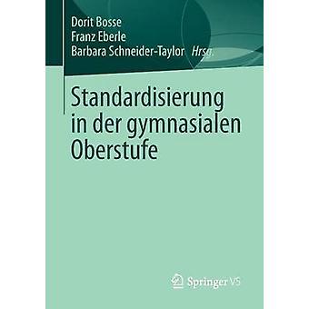 Standardisierung in der gymnasialen Oberstufe by Bosse & Dorit
