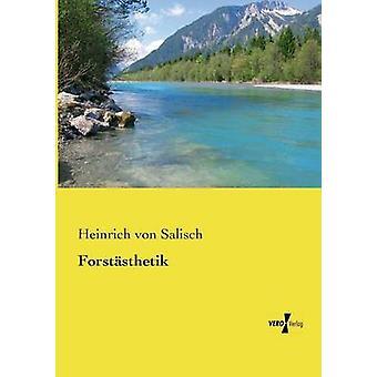 Forststhetik av Salisch & Heinrich von