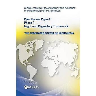 Globala forumet för transparens och informationsutbyte för skatt ändamål expertgranskningar Mikronesiska 2014 fas 1 rättsliga och Re av Oecd