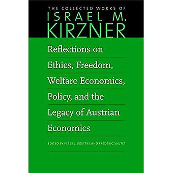 Réflexions sur l'éthique, la liberté, l'économie du bien-être, la politique et l'héritage de l'économie autrichienne