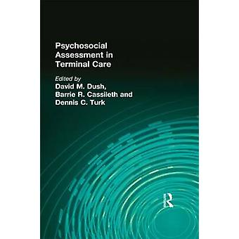 Psychosocial Assessment in Terminal Care by Barrie R. Cassileth - Den