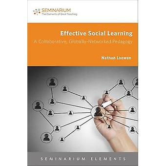 Effective Social Learning - A Collaborative - Globally-Networked Pedag