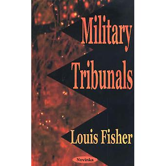 Military Tribunals by Louis Fisher - 9781590335130 Book