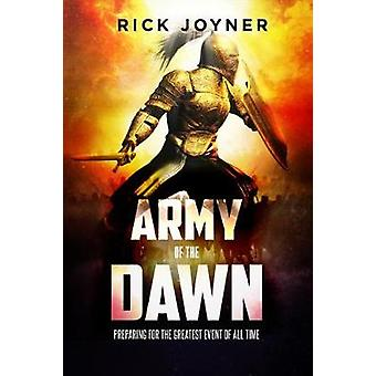 Army of the Dawn - Preparing for the Greatest Event of All Time by Ric