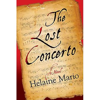 The Lost Concerto by Helaine Mario - 9781608091515 Book