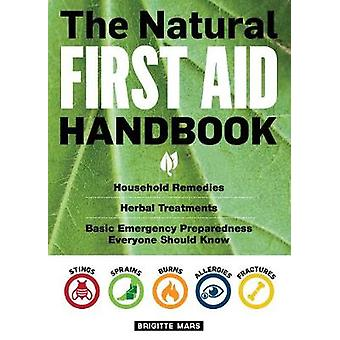 The Natural First Aid Handbook - Household Remedies - Herbal Treatment