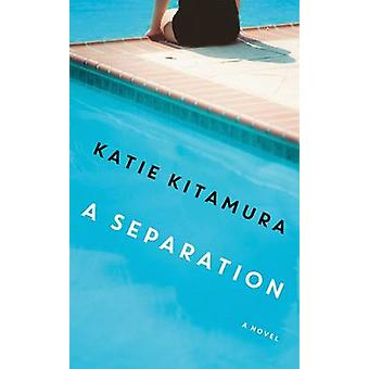 A Separation by Katie Kitamura - 9781781256589 Book