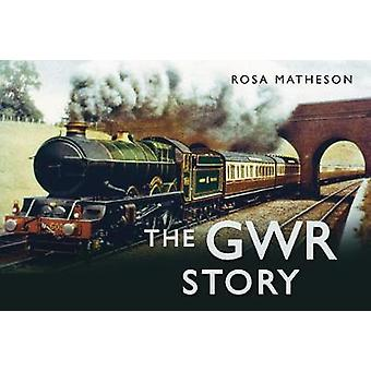 The GWR Story by Rosa Matheson