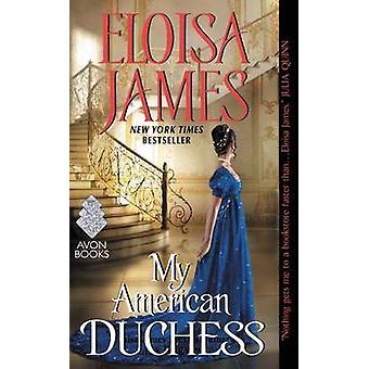 My American Duchess by Eloisa James - 9780062389435 Book