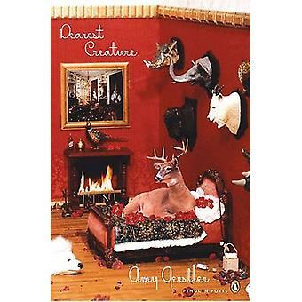 Dearest Creature by Amy Gerstler - 9780143116356 Book