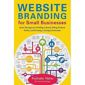 Website Branding for Small Businesses - Secret Strategies for Building