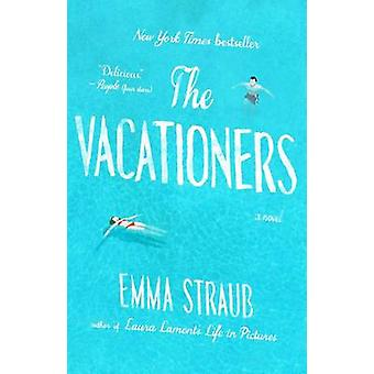 The Vacationers by Emma Straub - 9781594633881 Book