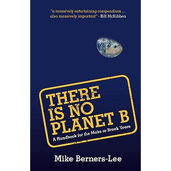 There Is No Planet B by Mike BernersLee