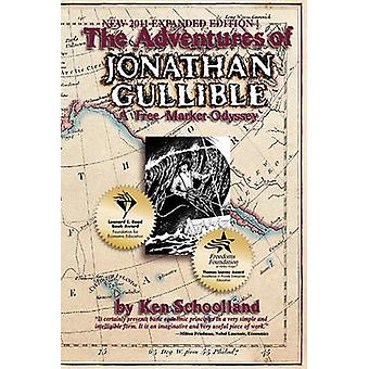 The Adventures of Jonathan Gullible A Free Market Odyssey by Schoolland & Ken