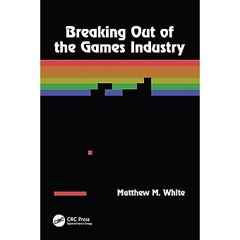 Breaking Out of the Games Industry  Designing Tutorials for Video Games by White & Matthew M.