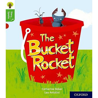 Oxford Reading Tree Story Sparks Oxford Level 2 The Bucket Rocket by Catherine Baker & Series toimittanut Nikki Gamble & Illustrated by Leo Antolini