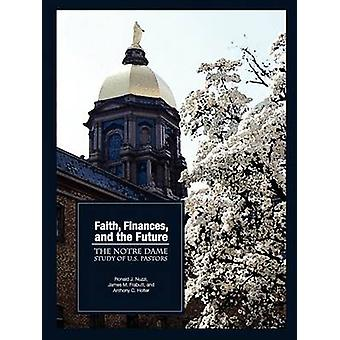 Faith Finances and the Future The Notre Dame Study of U.S. Pastors by Nuzzi & Ronald James
