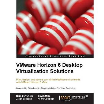 Vmware Horizon 6 Desktop Virtualization Solutions Second Edition by Cartwright & Ryan