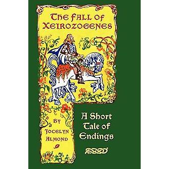 The Fall of Xeirozogenes by Almond & Jocelyn