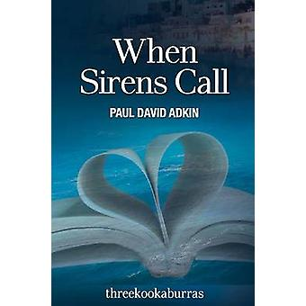 When Sirens Call by Adkin & Paul David