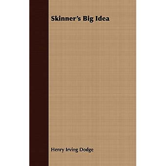 Skinners Big Idea by Dodge & Henry Irving