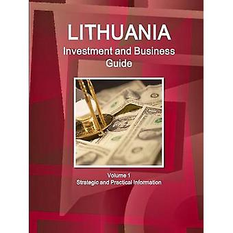 Lithuania Investment and Business Guide Volume 1 Strategic and Practical Information by IBP & Inc.