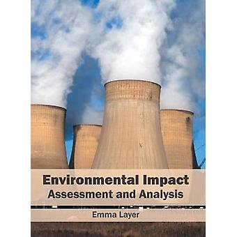 Environmental Impact Assessment and Analysis by Layer & Emma