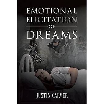 Emotional  Elicitation of Dreams by Carver & MALS Justin Ryan
