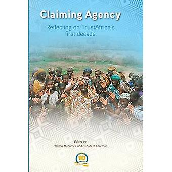 Claiming Agency Reflecting on TrustAfricas First Decade by Mahomed & Halima