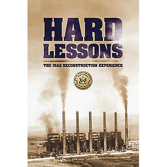 Hard Lessons The Iraq Reconstruction Experience by U.S. Department of State