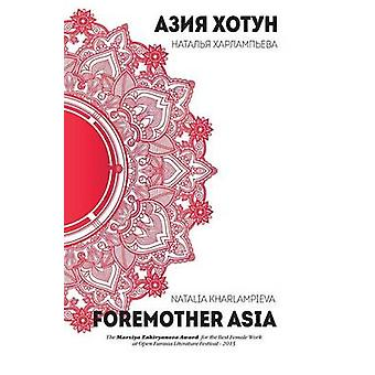 FOREMOTHER ASIA by KHARLAMPIEVA & NATALIA