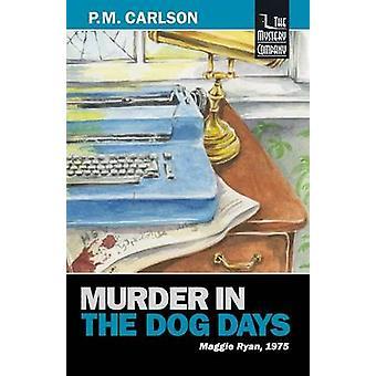Assassinato nos Dias do Cachorro por Carlson & P. M.