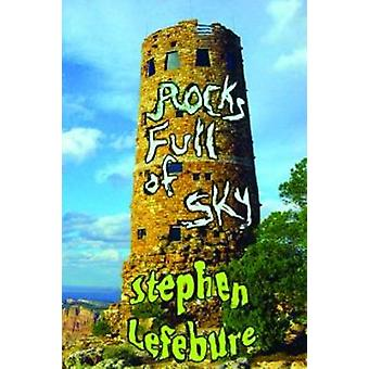 Rocks Full of Sky by Lefebure & Stephen