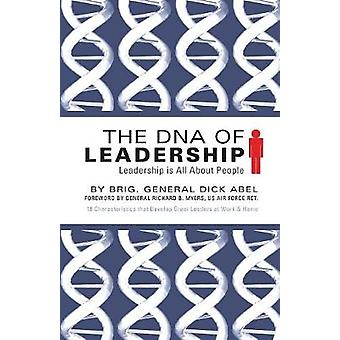 The DNA of Leadership Leadership Is All About People by Abel & Dick