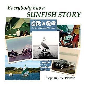 Everybody Has A Sunfish Story by Platzer & Stephan J. W.