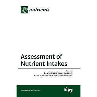 Assessment of Nutrient Intakes by Clare &  Collins