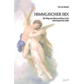 Himmlischer Sex by von Stosch & Iris