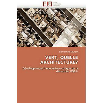 Vert Quelle Architecture by Laurent & Clmentine