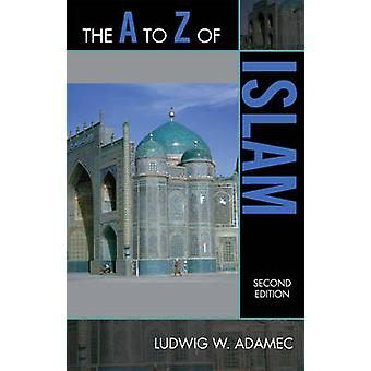 A to Z of Islam by Adamec & Ludwig W.