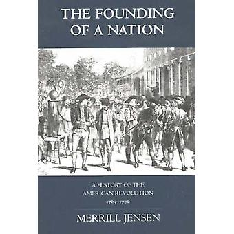 The Founding of a Nation - A History of the American Revolution - 1763