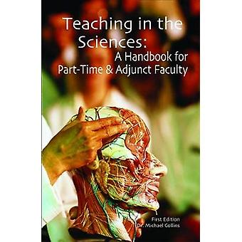 Teaching in the Sciences - A Handbook for Part-Time & Adjunct Facu