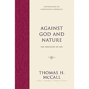 Against God and Nature - The Doctrine of Sin by Thomas H. McCall - 978