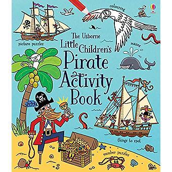 Little Children's Pirate Activity Book by Rebecca Gilpin - 9781474966