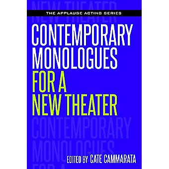 Contemporary Monologues for a New Theater by Cate Cammarata - 9781495