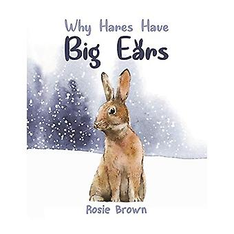 Why Hares Have Big Ears by Rosie Brown - 9781528937801 Book