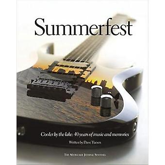 Summerfest - Cooler by the Lake -- 40 Years of Music and Memories by D