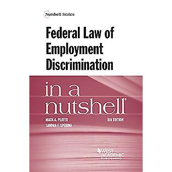 Federal Law of Employment Discrimination in a Nutshell by Mack Player