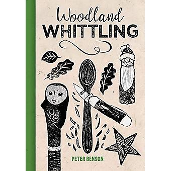 Woodland Whittling by Peter Benson - 9781784945091 Book